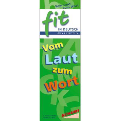 Fit in Deutsch - Lesen und Verstehen - Vom Laut zum Wort